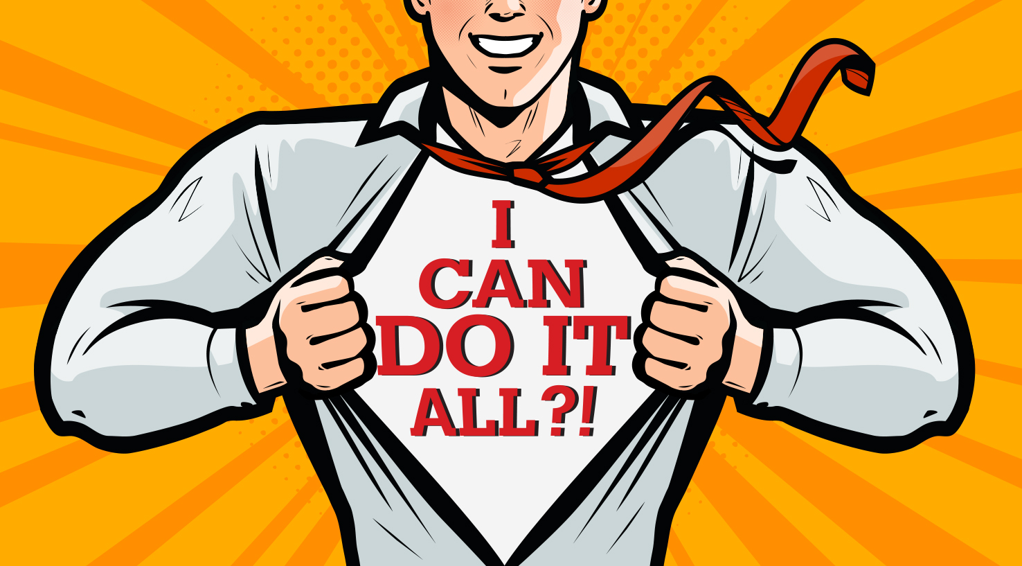 Do You Suffer from the 'I Can Do It All' Mindset?